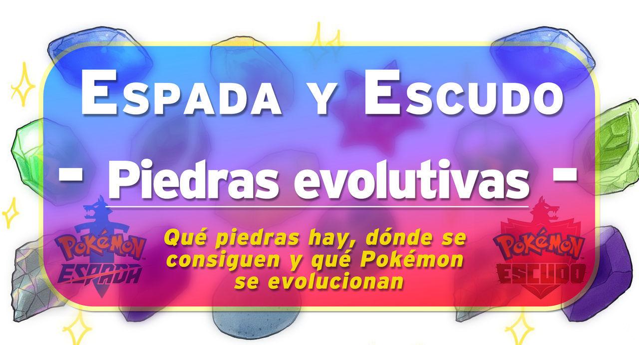 Piedras evolutivas en Pokémon Espada y Escudo: Localización y qué Pokémon evolucionan - Vandal