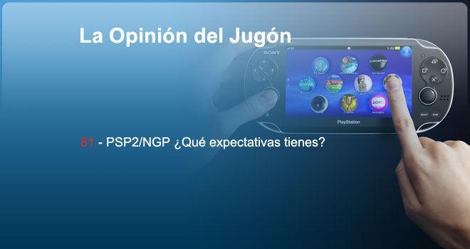 PSP2 / NGP ¿Qué expectativas tienes?