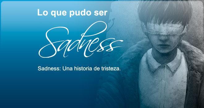Sadness: Una historia de tristeza