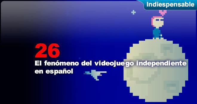 El fenómeno del videojuego independiente en español