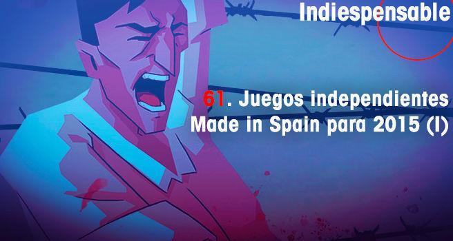 Juegos independientes Made in Spain para 2015 (I)