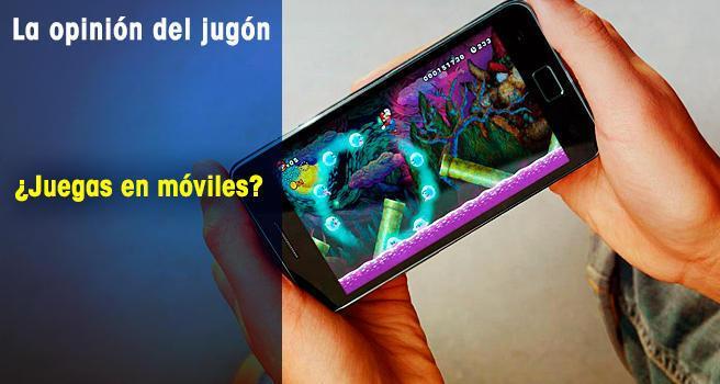 ¿Juegas en móviles?