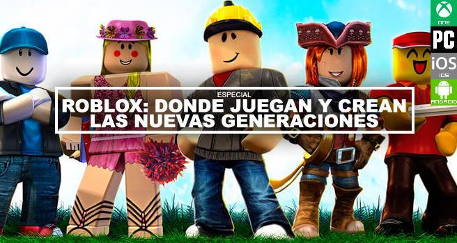 Roblox Donde Juegan Y Crean Las Nuevas Generaciones