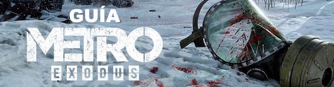 Guía Metro Exodus: Trucos, consejos y secretos
