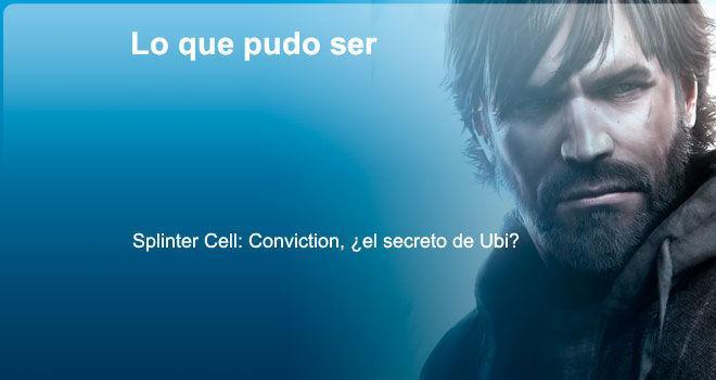 Splinter Cell: Conviction, ¿el secreto de Ubi?