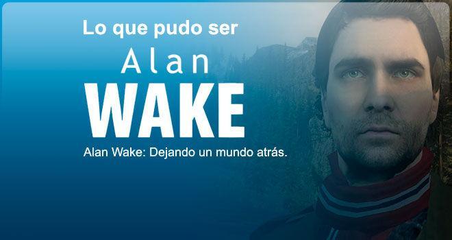 Alan Wake: dejando un mundo atrás