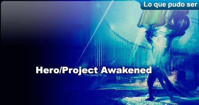 Hero/Project Awakening