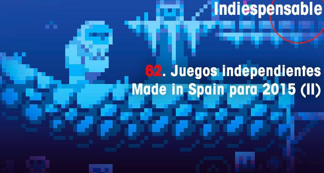 Juegos independientes Made in Spain para 2015 (II)