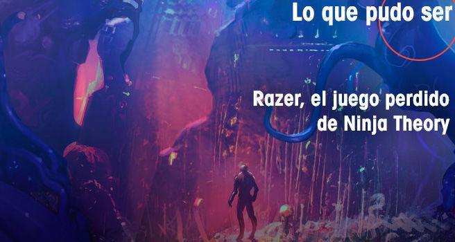 Razer, el juego perdido de Ninja Theory