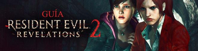 Guía de Resident Evil Revelations 2