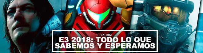 E3 2018: Fechas, horario de conferencias y TODOS los juegos