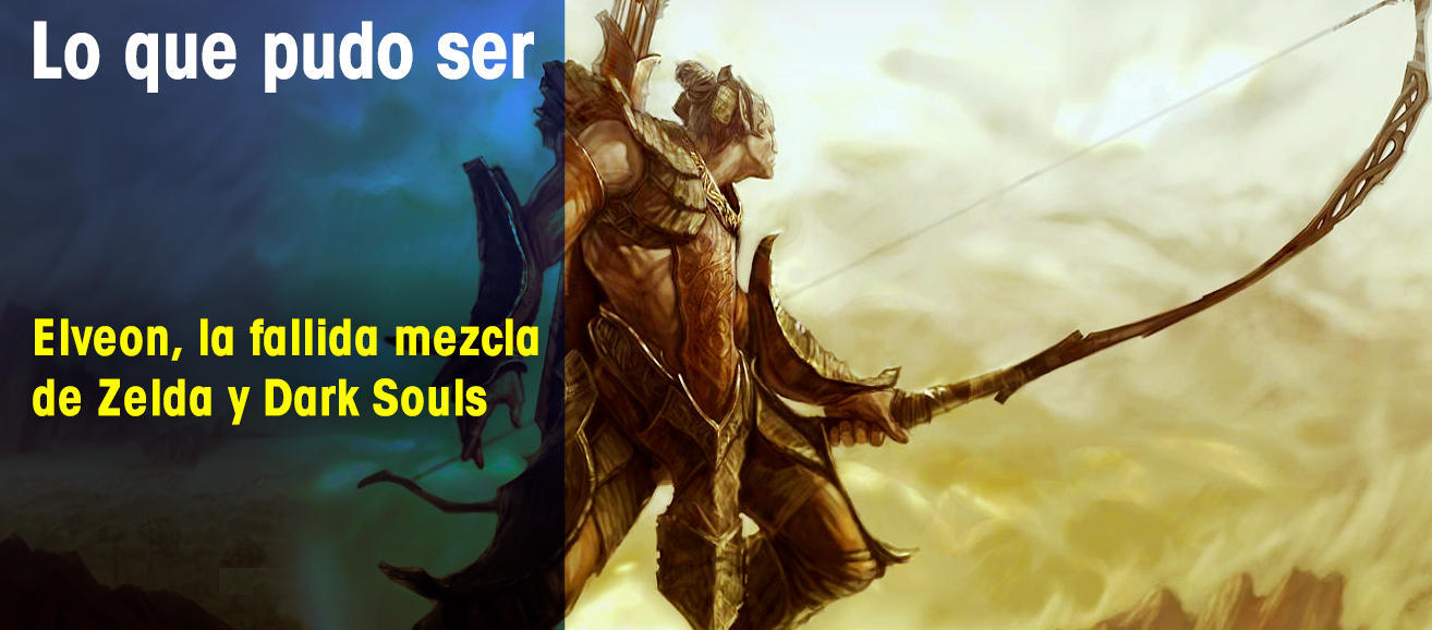Elveon, la fallida mezcla de Zelda y Dark Souls
