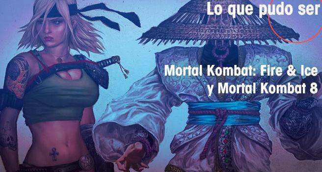 Mortal Kombat: Fire & Ice y Mortal Kombat 8