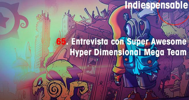 Entrevista con Super Awesome Hyper Dimensional Mega Team