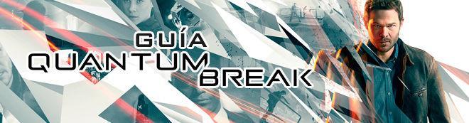 Guía de Quantum Break