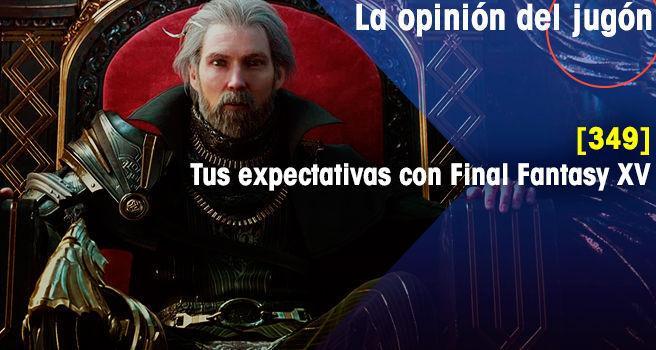 Tus expectativas con Final Fantasy XV