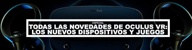 Oculus VR: Todas las novedades, los nuevos dispositivos y juegos