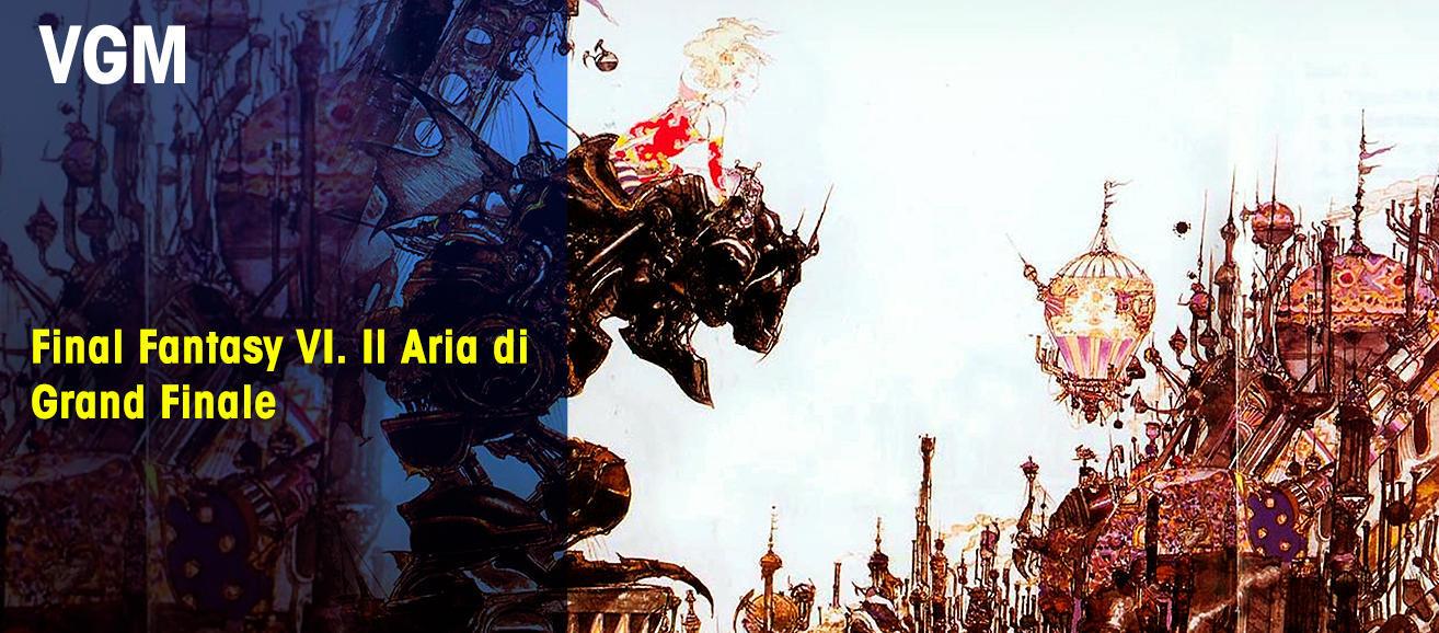 Final Fantasy VI. Il Aria di Grand Finale