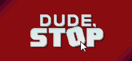 Imagen 6 de Dude, Stop para Ordenador