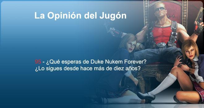 ¿Qué esperas de Duke Nukem Forever? ¿Lo sigues desde hace más de diez años?