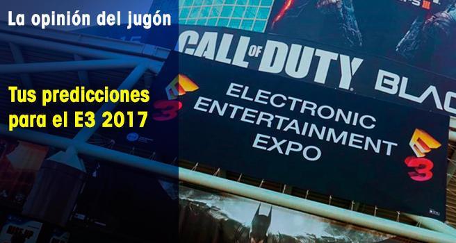 Tus predicciones para el E3 2017
