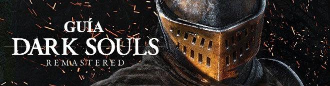 Guía Dark Souls Remastered: Trucos, consejos y secretos