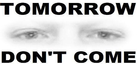 Imagen 6 de Tomorrow Don't Come para Ordenador