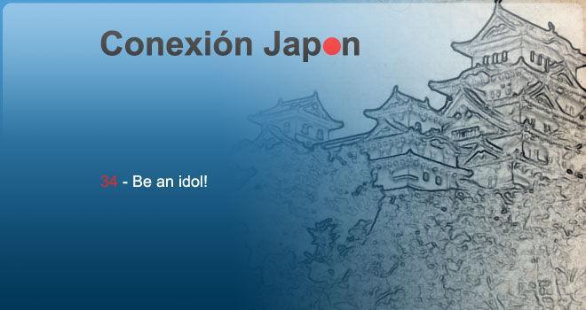 Be an idol!