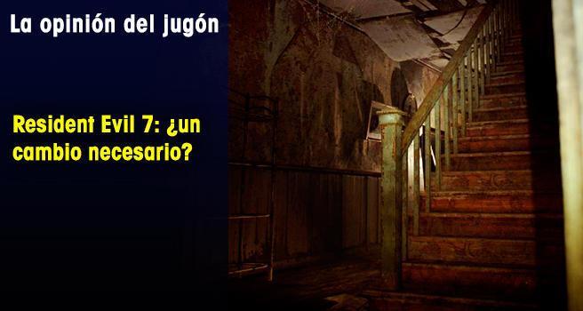 Resident Evil 7: ¿un cambio necesario?