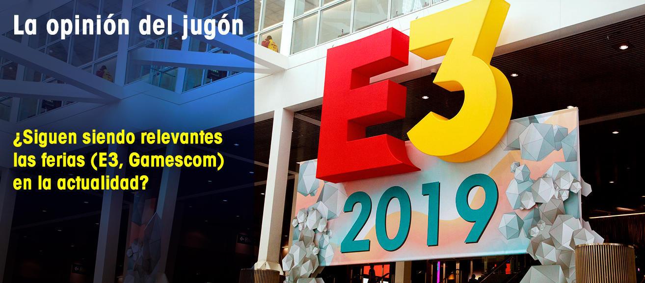 ¿Siguen siendo relevantes las ferias (E3, Gamescom) en la actualidad?