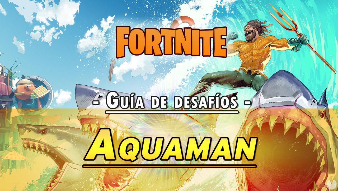 Fortnite Battle Royale - Guía de desafíos de Aquaman