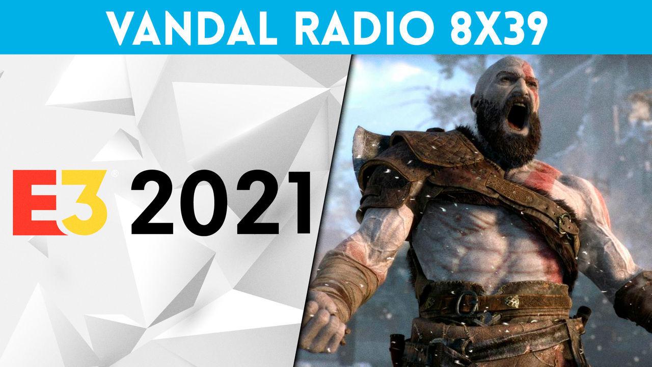 Vandal Radio 8x39 - E3 2021 conferencias y filtraciones, juegos de PS5 anunciados para PS4
