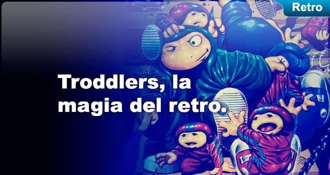 Troddlers, la magia del retro