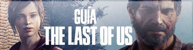 Guía The Last of Us - Trucos, consejos y secretos!