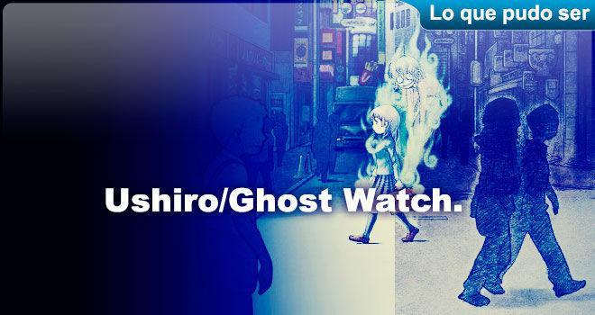 Ushiro/Ghost Watch