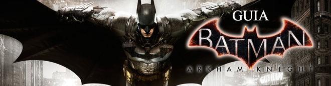 Guía de Batman: Arkham Knight