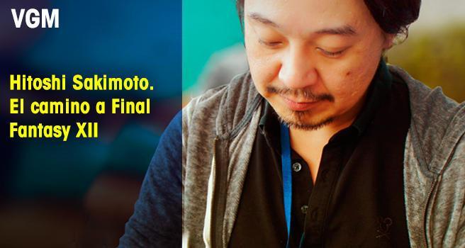 Hitoshi Sakimoto. El camino a Final Fantasy XII