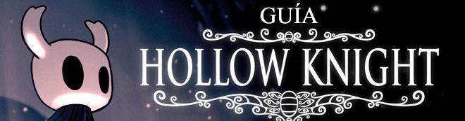 Guía Hollow Knight, trucos, consejos y secretos