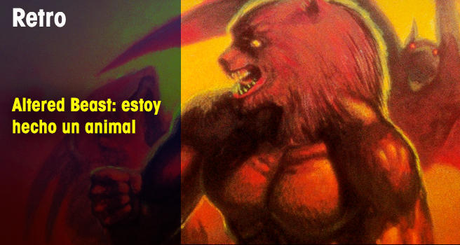 Altered Beast: Estoy hecho un animal
