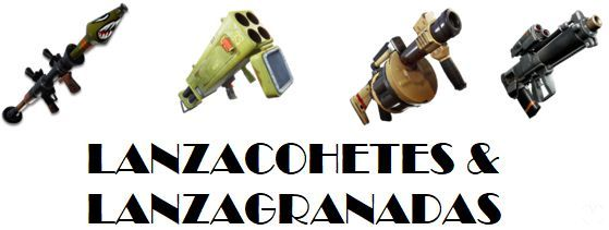 Fortnite - Armas: Lanzacohetes y Lanzagranadas