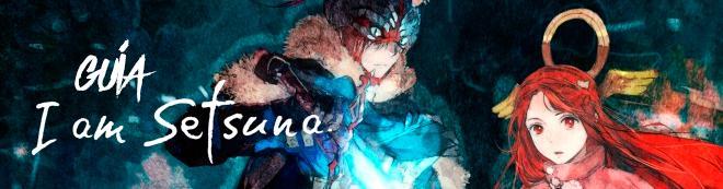 Guía de I am Setsuna
