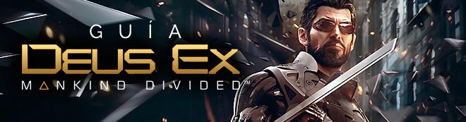 Guía de Deus Ex: Mankind Divided