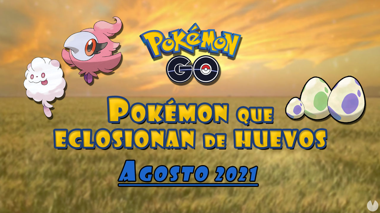 Pokémon Go: Qué Pokémon aparecen en huevos de 2, 5, 7, 10 y 12 km (agosto 2021)