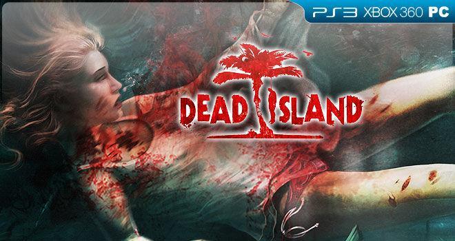 Análisis Dead Island - PS3, PC, Xbox 360