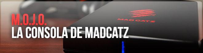 M.O.J.O.: La consola de MadCatz