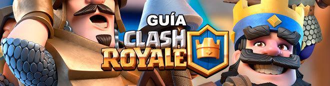 Guía definitiva de Clash Royale, trucos y consejos