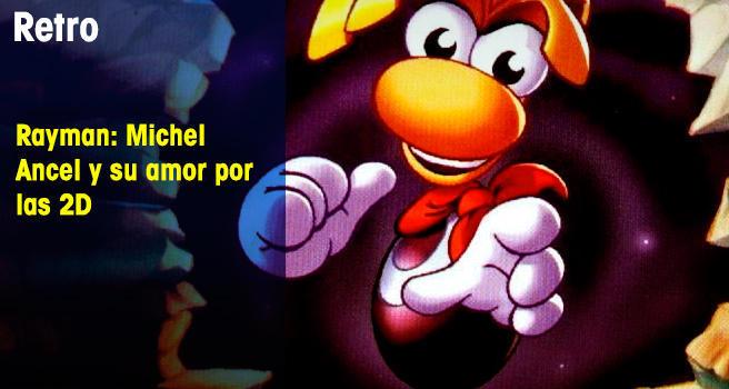Rayman: Michel Ancel y su amor por las 2D