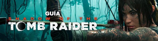 Guía Shadow of the Tomb Raider, trucos, consejos y secretos