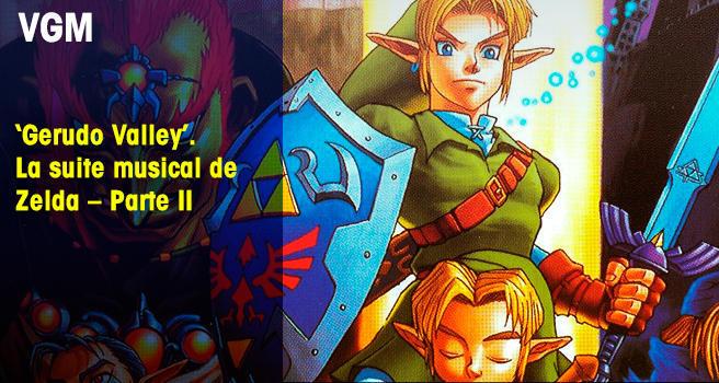 'Gerudo Valley'. La suite musical de Zelda – Parte II