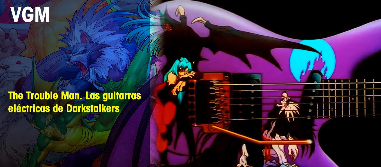 The Trouble Man. Las guitarras eléctricas de Darkstalkers